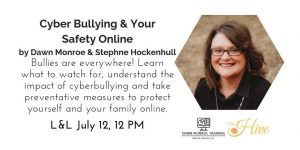 Cyberbullying & Your Safety Online @ The Hive